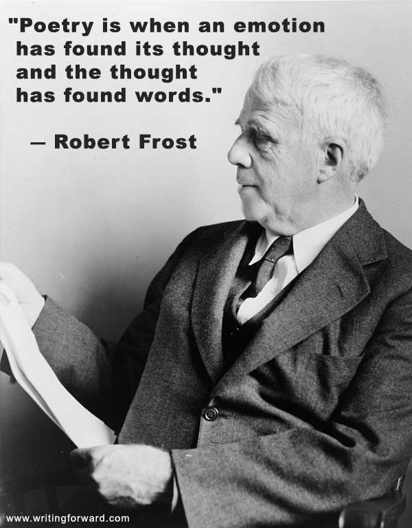 Quotes On Writing Robert Frost Emotions And Poetry