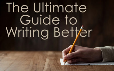 The Ultimate Guide to Writing Better