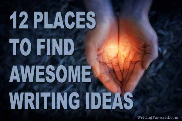 where to find awesome writing ideas