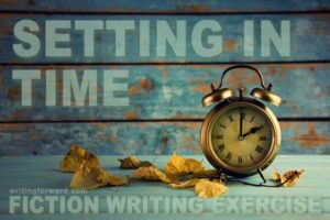 fiction writing exercises setting in time