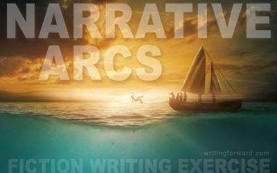 Fiction Writing Exercises: Narrative Arcs