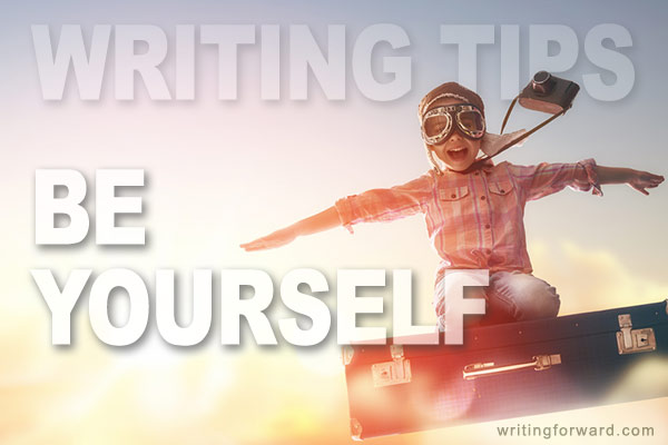 writing tips be yourself